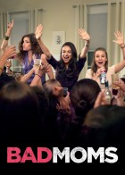 Bad Moms - Μαμάδες με Κακή Διαγωγή