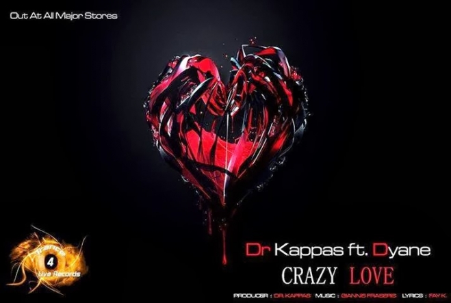 Dr Kappas Ft.Dyane - Crazy Love